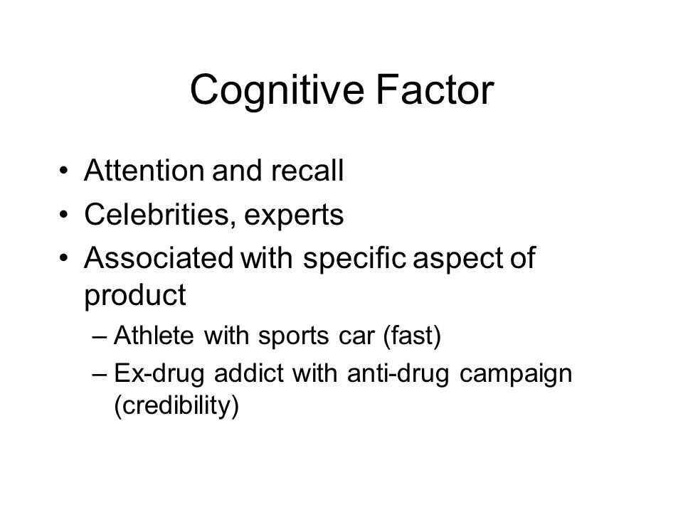 Cognitive Factor Attention and recall Celebrities, experts