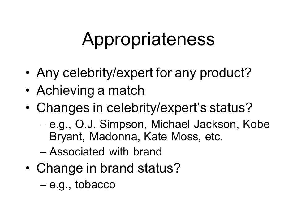 Appropriateness Any celebrity/expert for any product