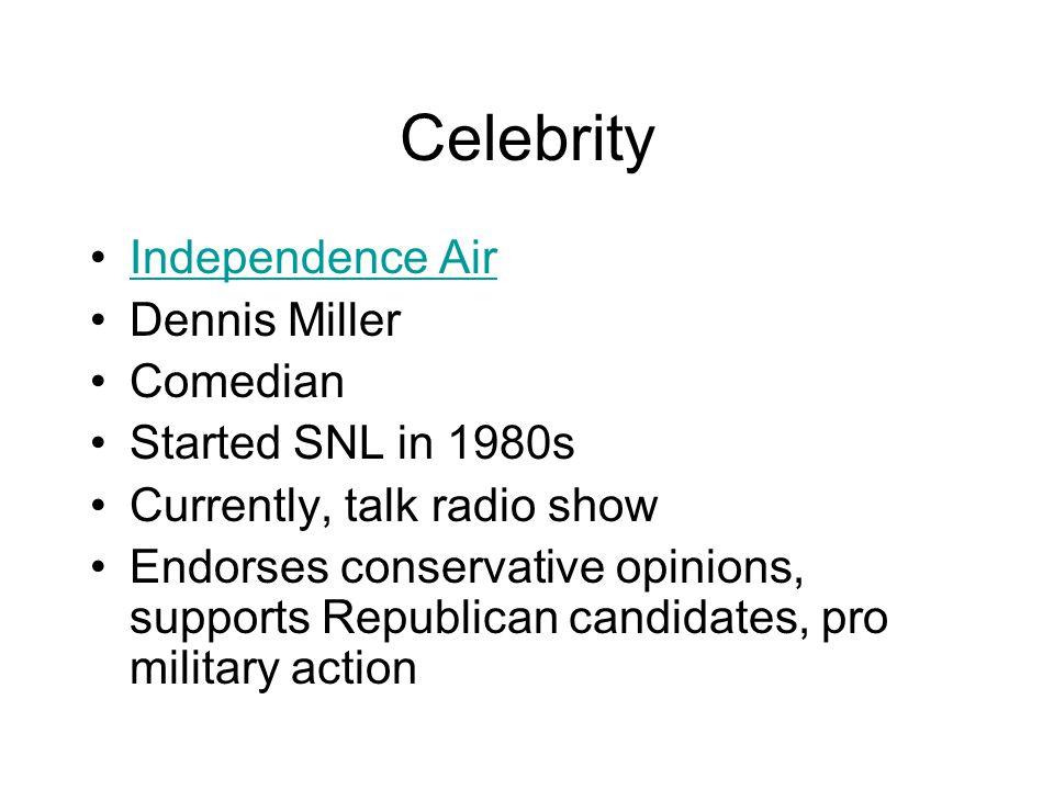 Celebrity Independence Air Dennis Miller Comedian Started SNL in 1980s