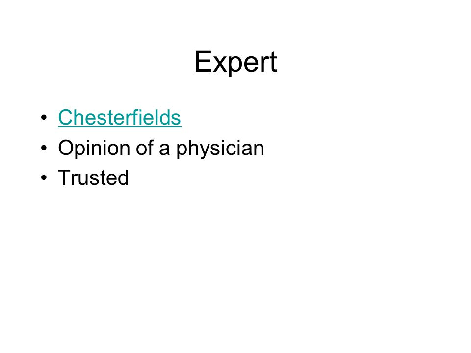 Expert Chesterfields Opinion of a physician Trusted