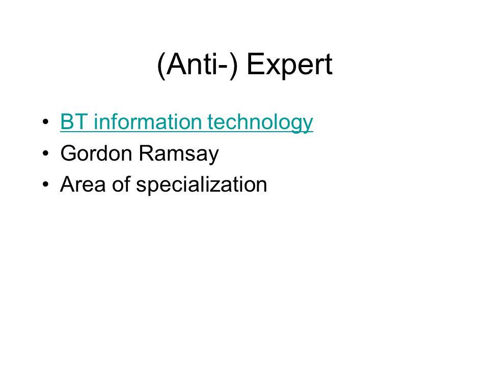 (Anti-) Expert BT information technology Gordon Ramsay