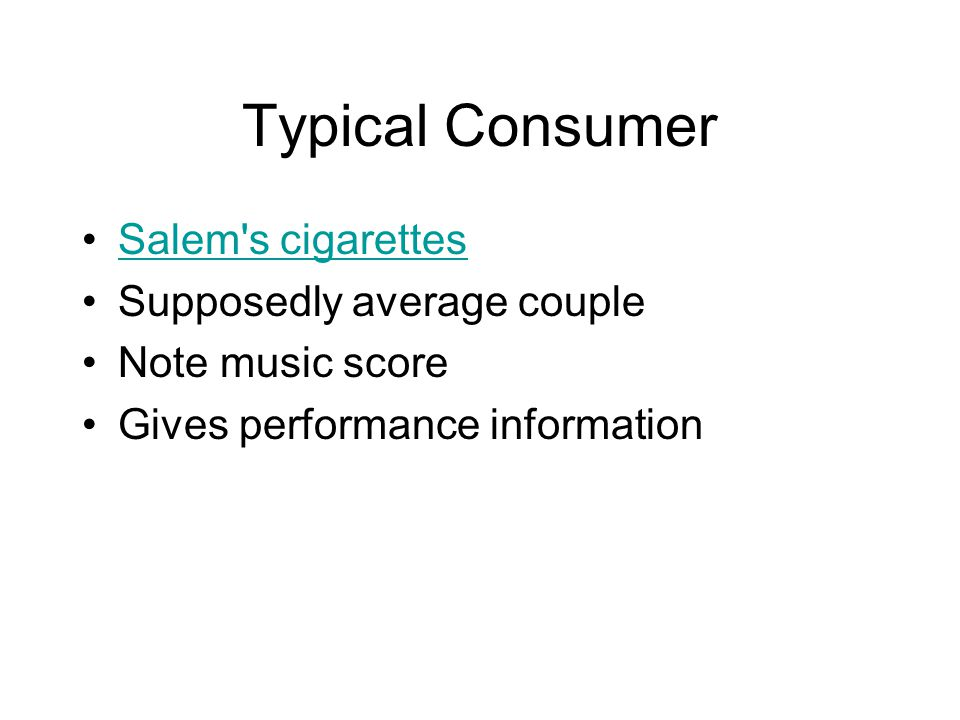 Typical Consumer Salem s cigarettes Supposedly average couple