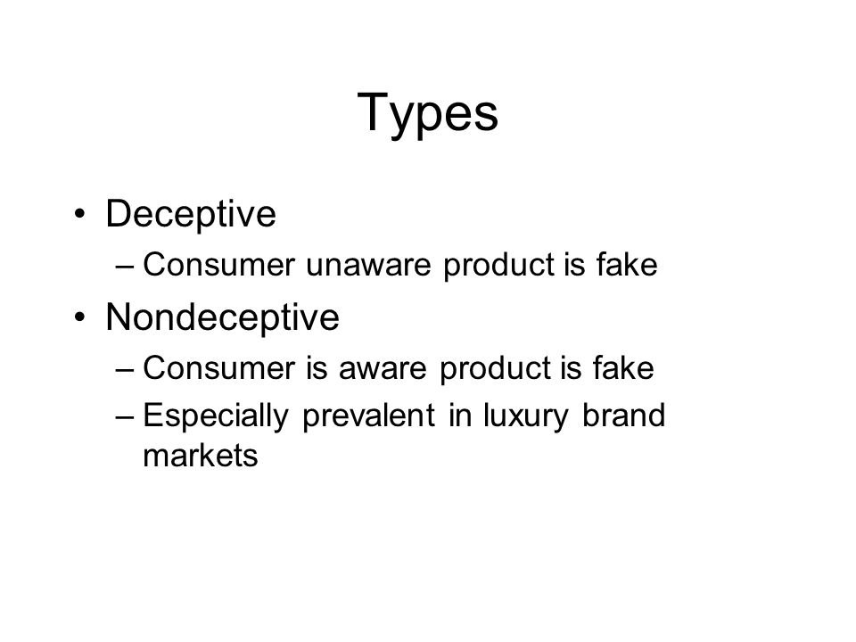 Types Deceptive Nondeceptive Consumer unaware product is fake