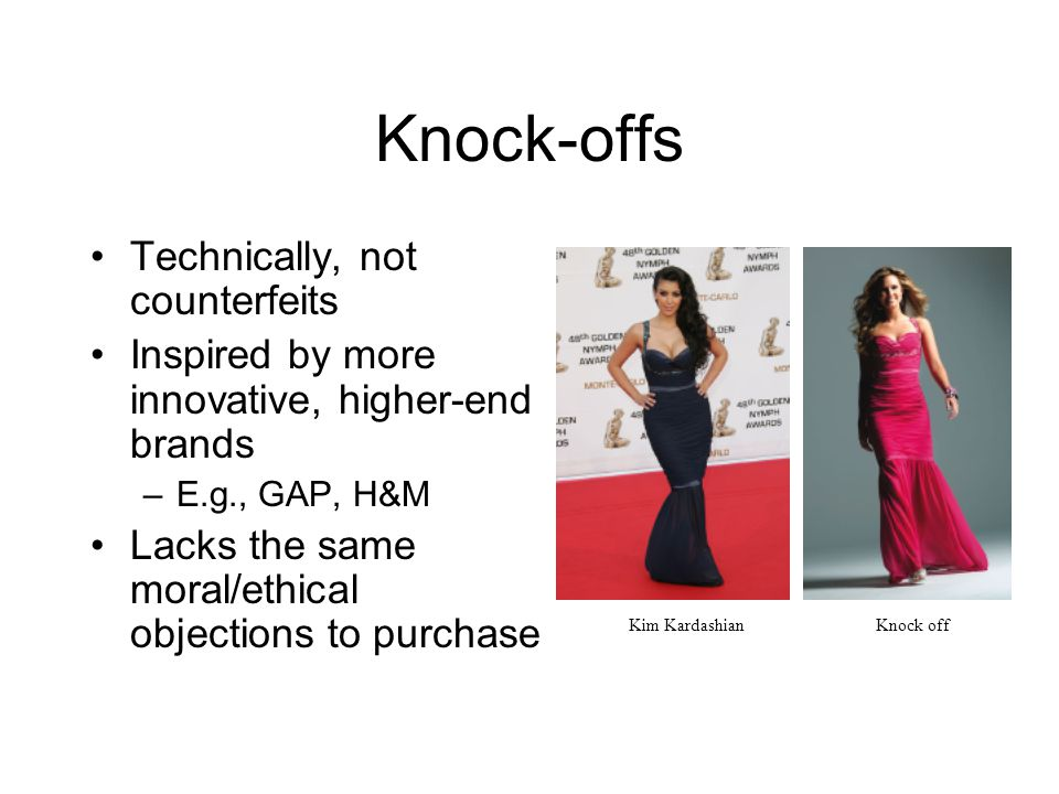Knock-offs Technically, not counterfeits