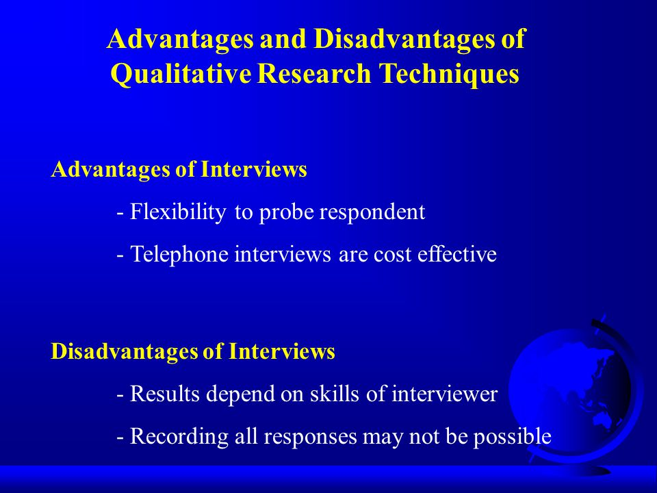 Advantages and Disadvantages of Qualitative Research Techniques