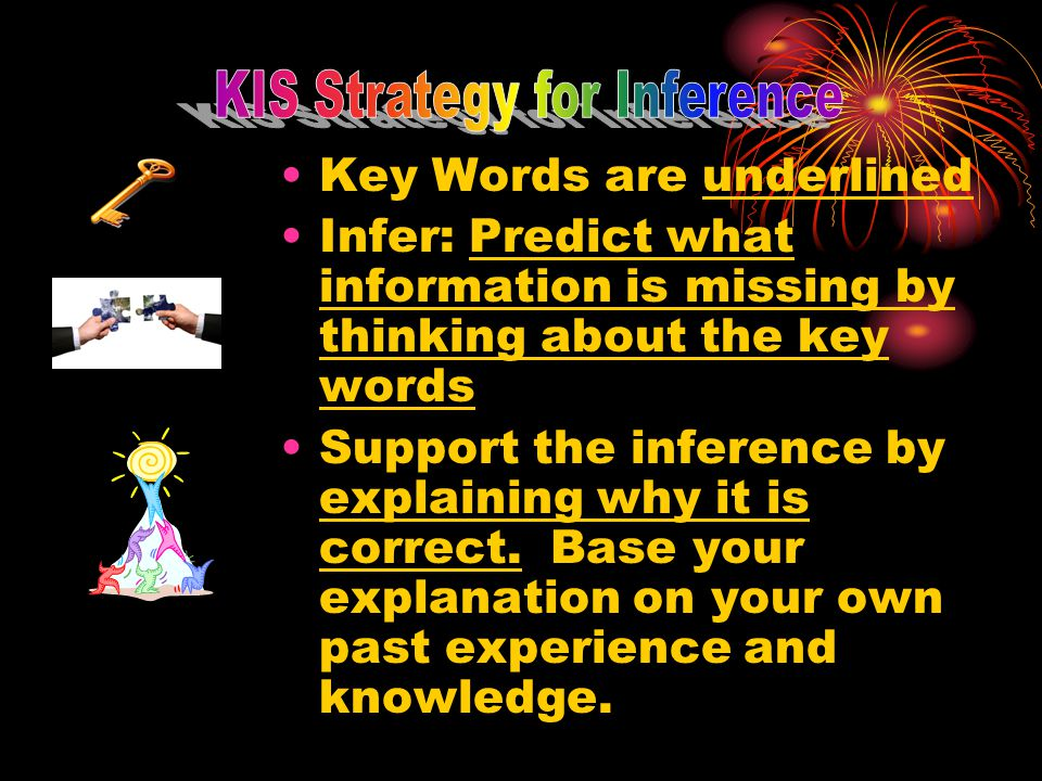 KIS Strategy for Inference