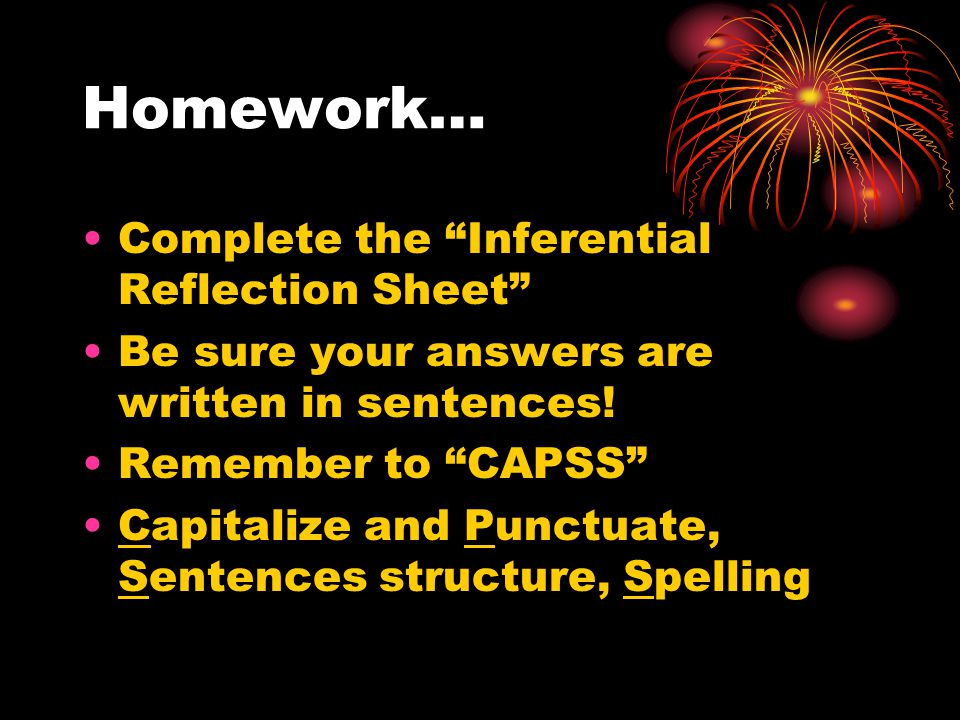 Homework… Complete the Inferential Reflection Sheet