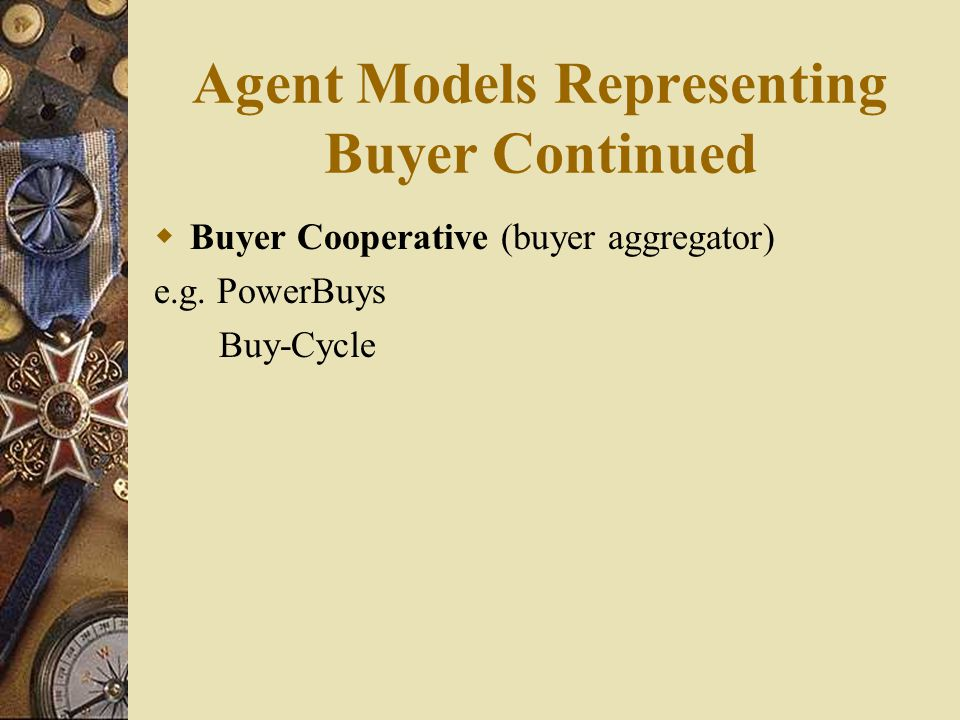 Agent Models Representing Buyer Continued