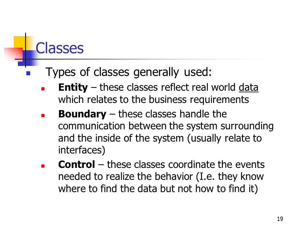 Classes Types of classes generally used: