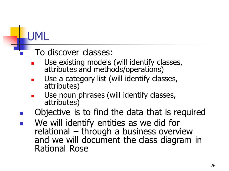UML To discover classes: