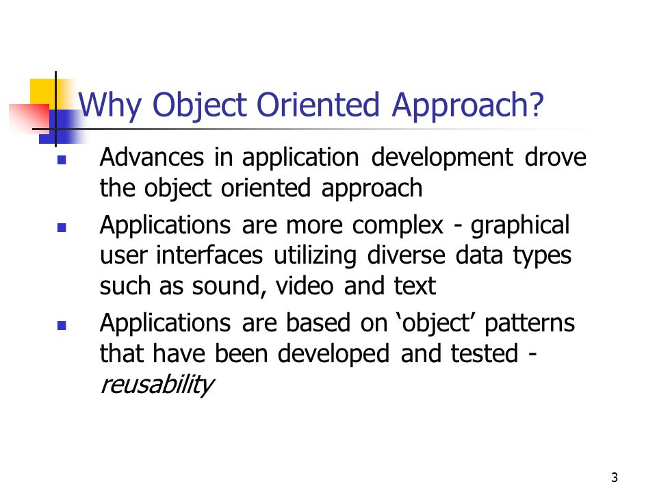 Why Object Oriented Approach
