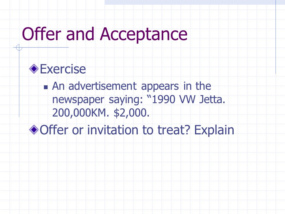 Offer and Acceptance Exercise Offer or invitation to treat Explain