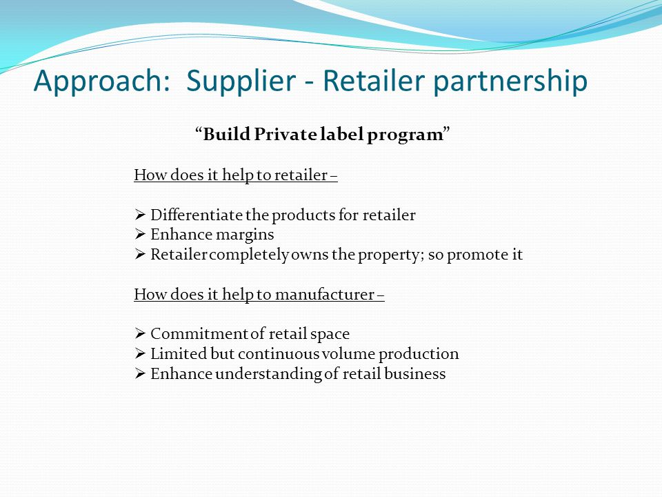 Approach: Supplier - Retailer partnership