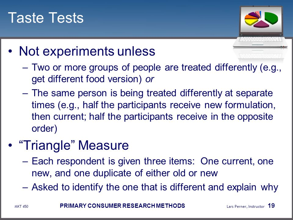 Taste Tests Not experiments unless Triangle Measure