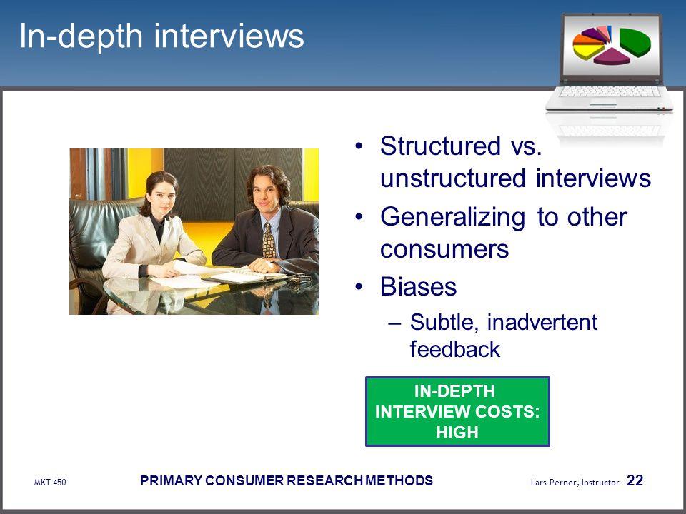 In-depth interviews Structured vs. unstructured interviews