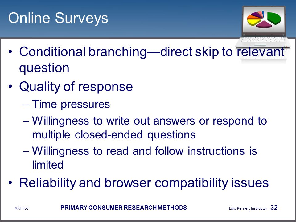 Online Surveys Conditional branching—direct skip to relevant question