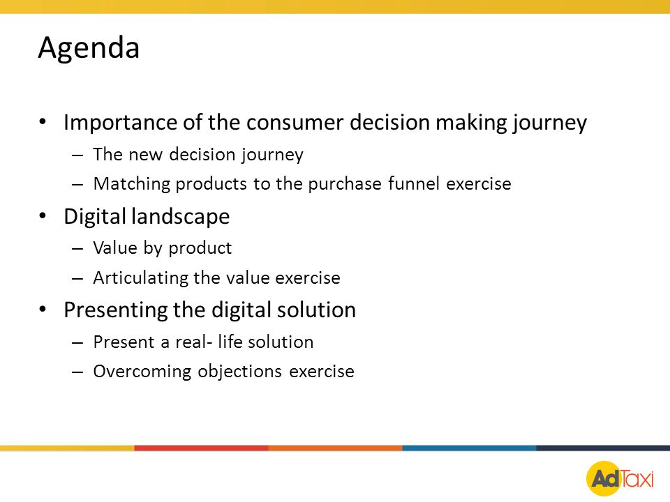 Agenda Importance of the consumer decision making journey