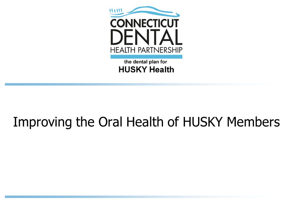Improving the Oral Health of HUSKY Members
