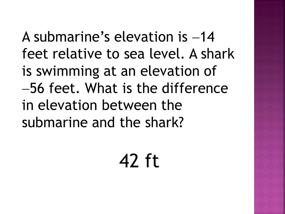 A submarine's elevation is 14 feet relative to sea level