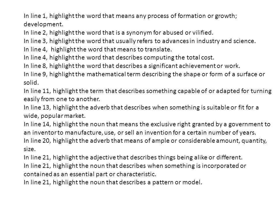 In line 1, highlight the word that means any process of formation or growth; development.