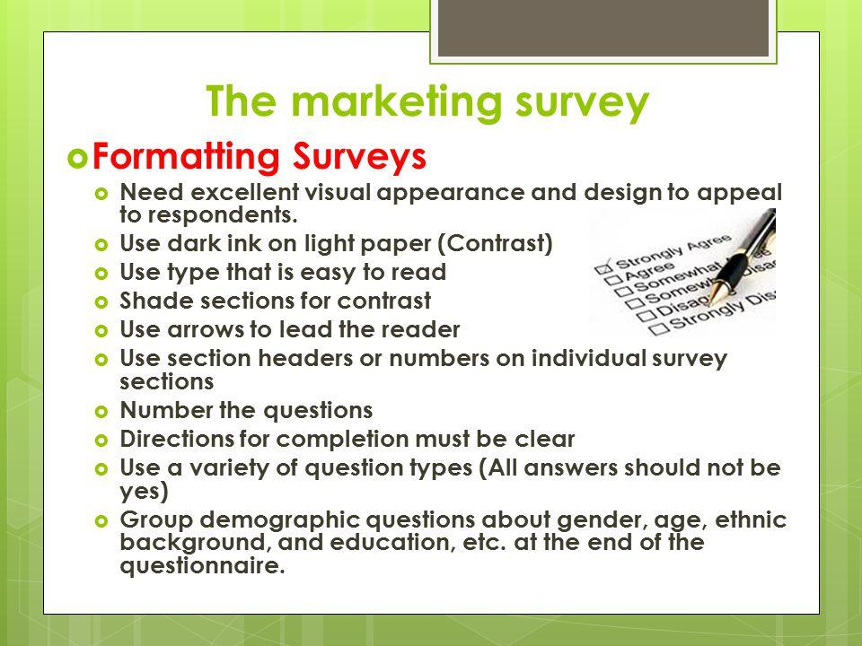 The marketing survey Formatting Surveys
