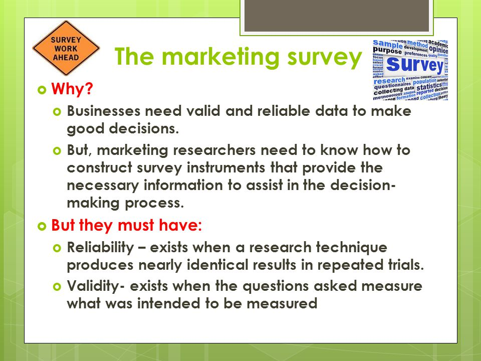 The marketing survey Why But they must have: