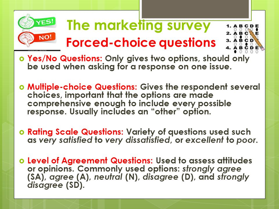 The marketing survey Forced-choice questions