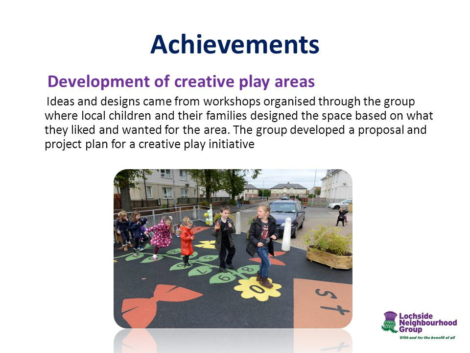 Achievements Development of creative play areas