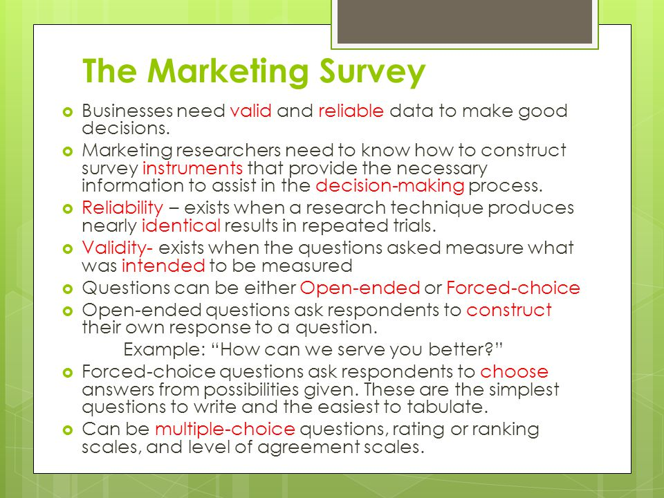 The Marketing Survey Businesses need valid and reliable data to make good decisions.