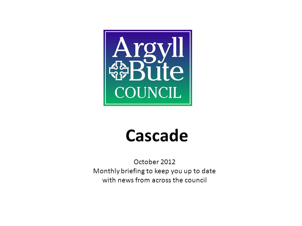 Cascade October 2012 Monthly briefing to keep you up to date