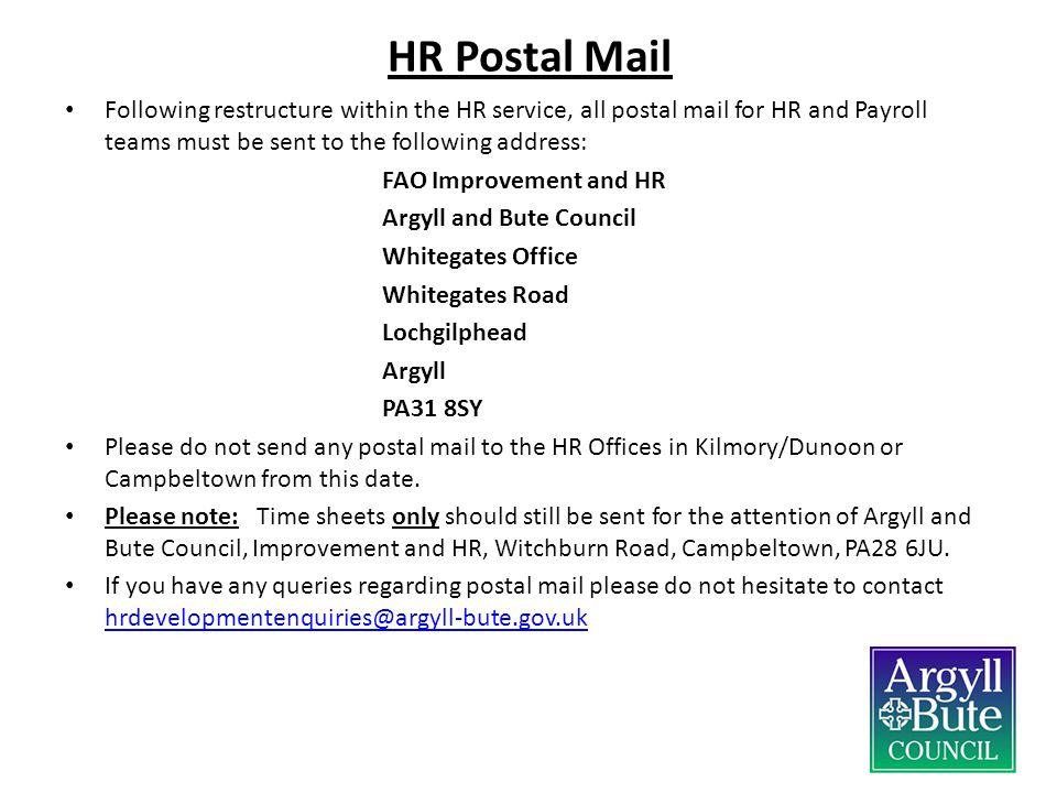 HR Postal Mail Following restructure within the HR service, all postal mail for HR and Payroll teams must be sent to the following address: