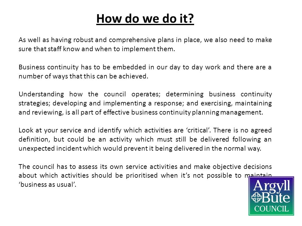 How do we do it As well as having robust and comprehensive plans in place, we also need to make sure that staff know and when to implement them.