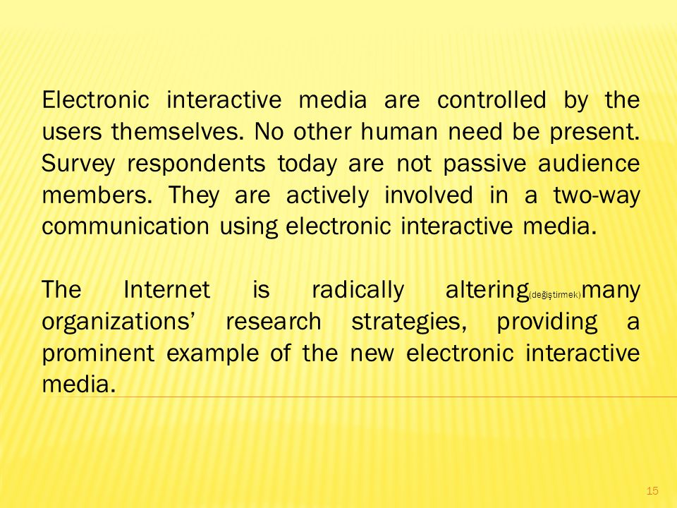 Electronic interactive media are controlled by the users themselves