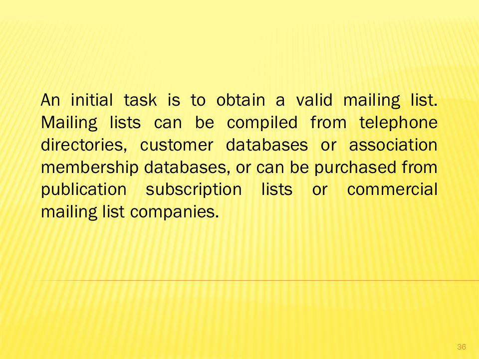 An initial task is to obtain a valid mailing list