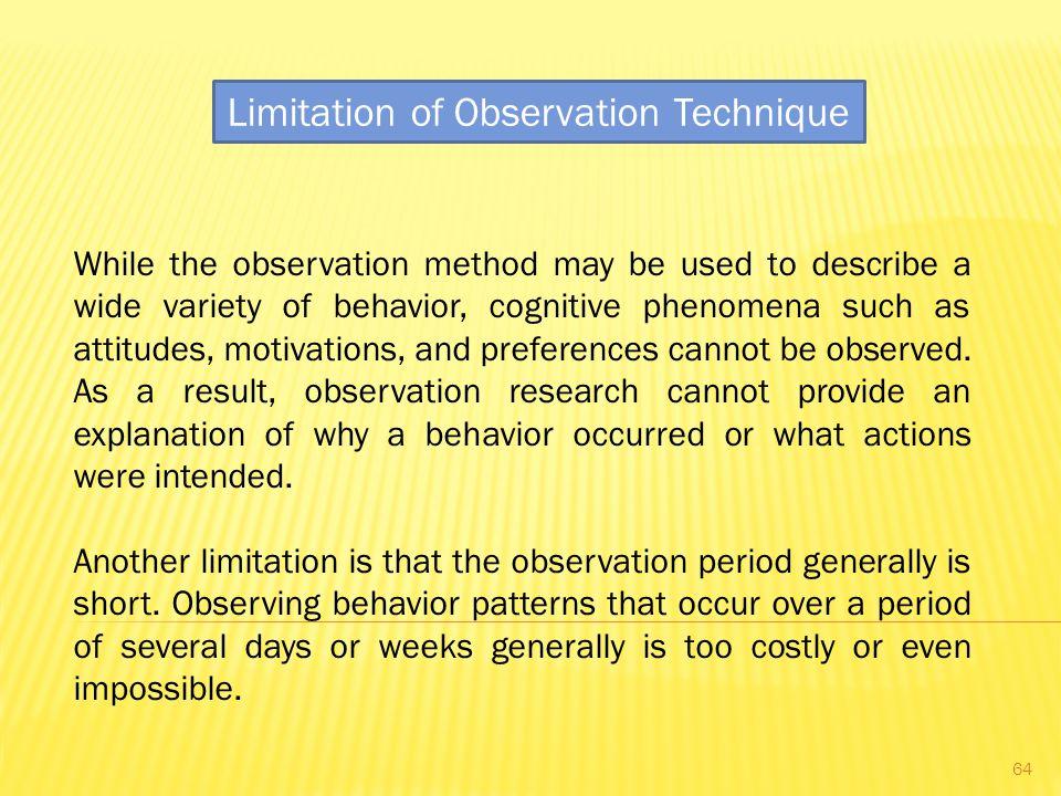 Limitation of Observation Technique