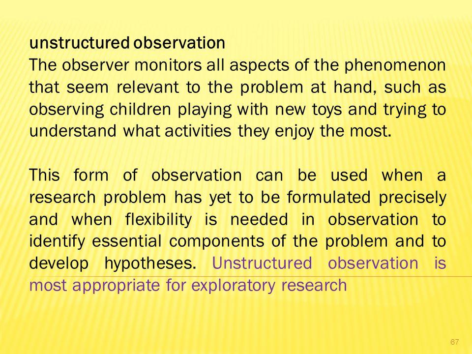 unstructured observation