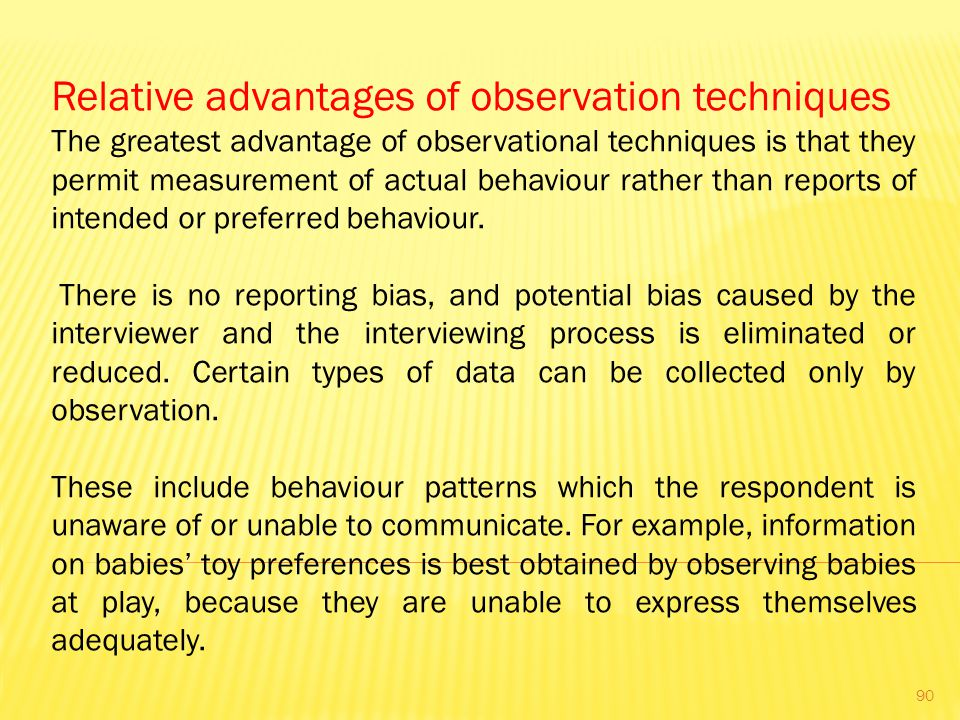Relative advantages of observation techniques