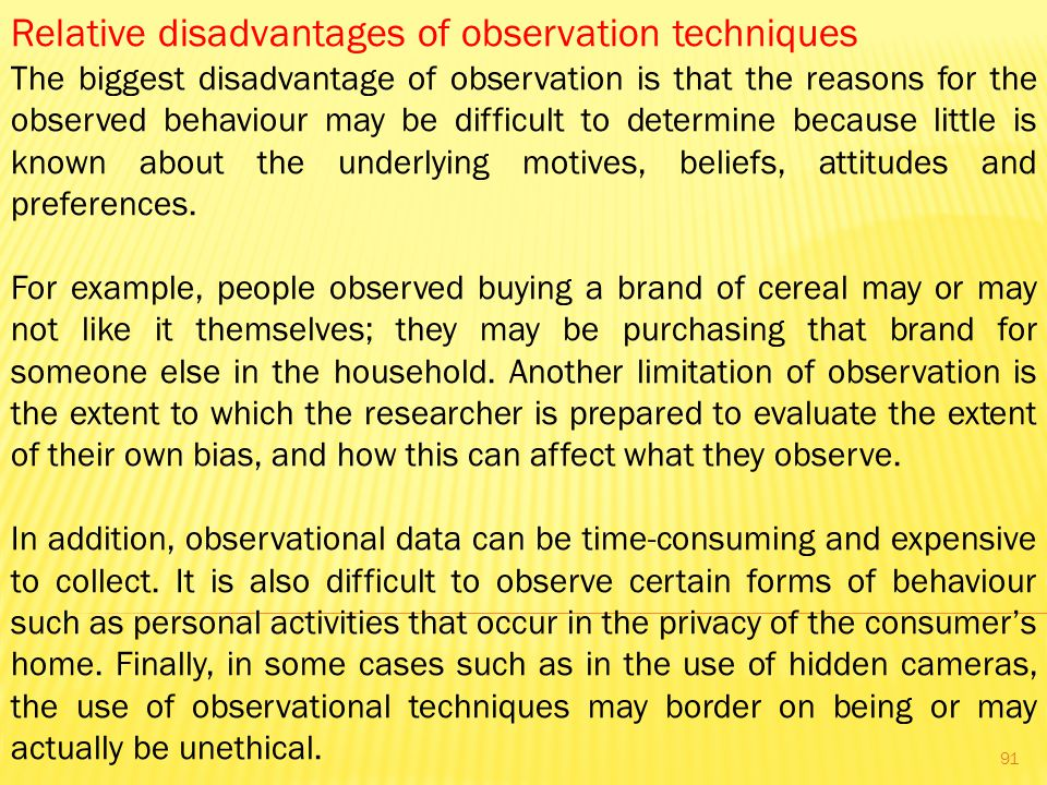 Relative disadvantages of observation techniques