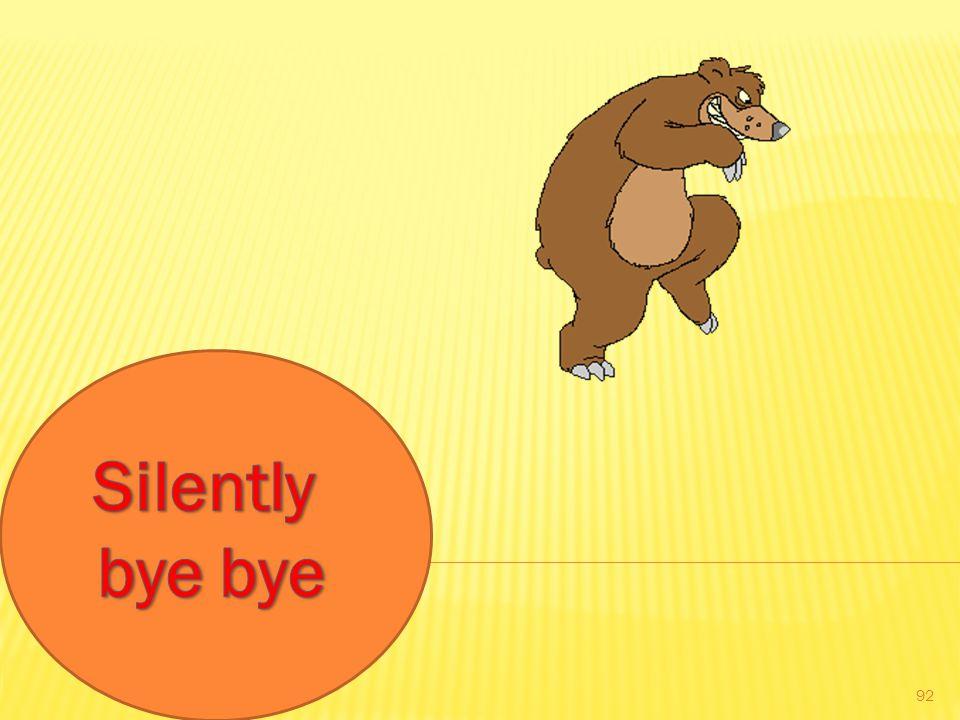 Silently bye bye