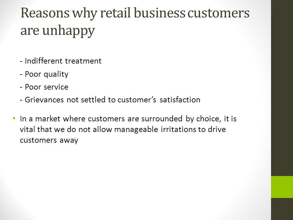 Reasons why retail business customers are unhappy