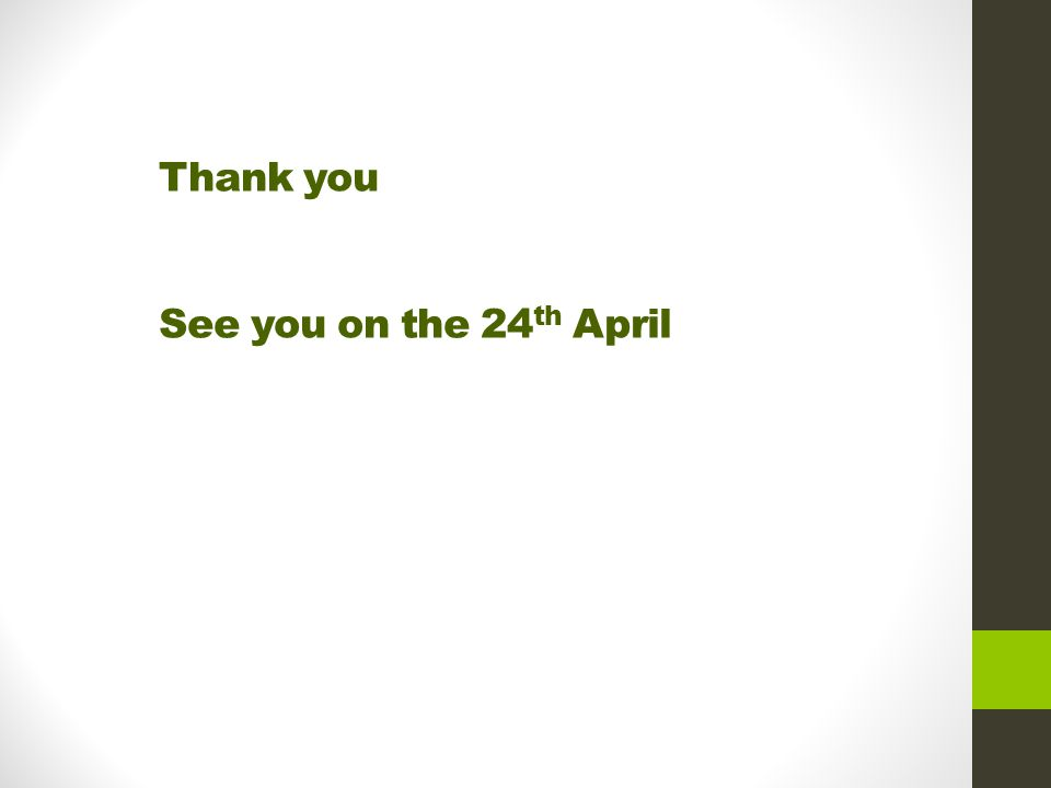 Thank you See you on the 24th April