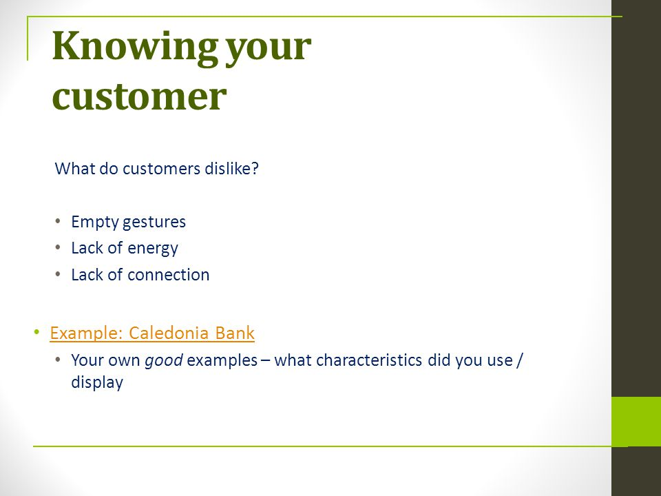Knowing your customer Example: Caledonia Bank