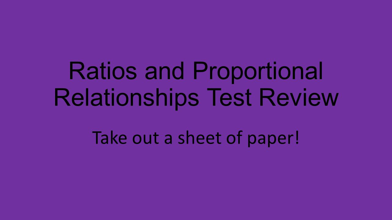 Ratios and Proportional Relationships Test Review