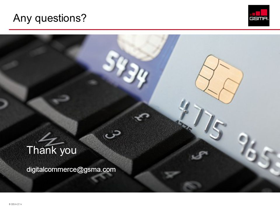 Any questions Thank you digitalcommerce@gsma.com