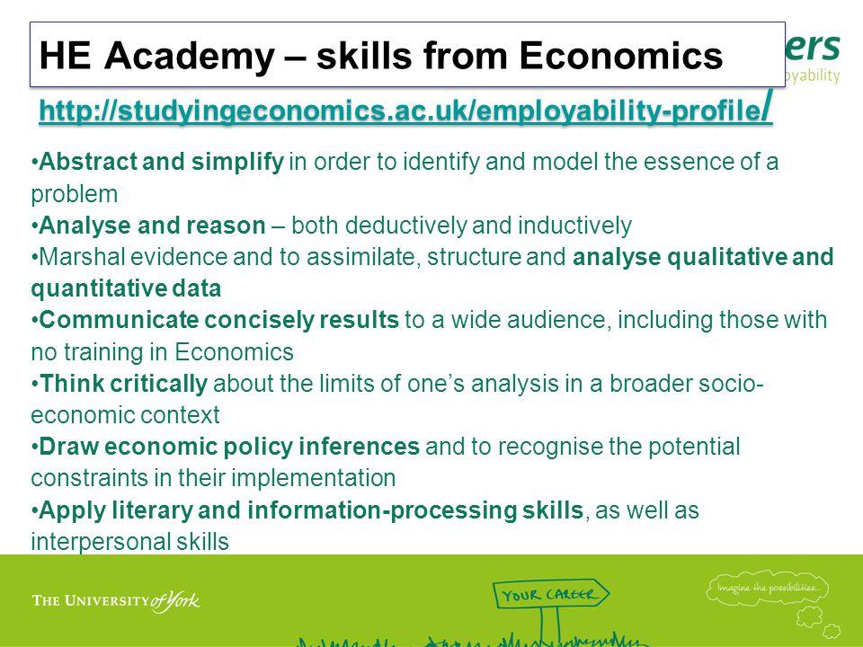HE Academy – skills from Economics http://studyingeconomics. ac