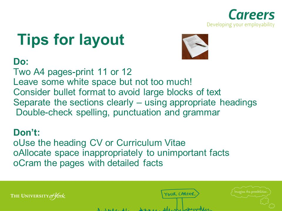 Tips for layout Do: Two A4 pages-print 11 or 12