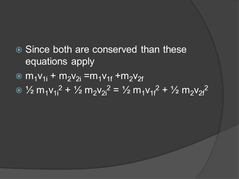 Since both are conserved than these equations apply