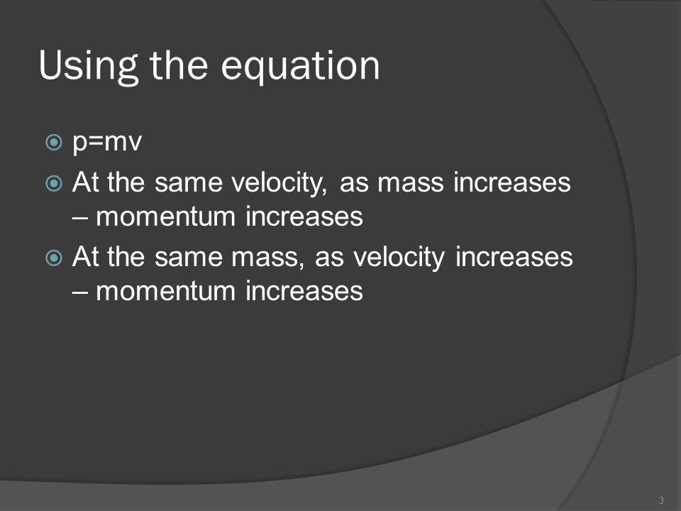 Using the equation p=mv