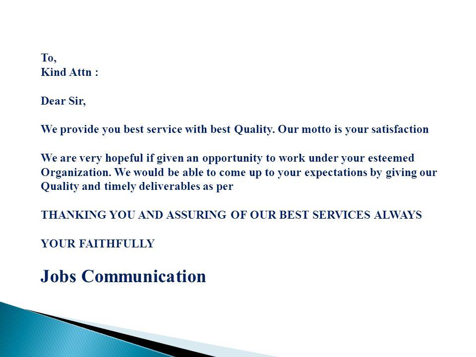 Jobs Communication To, Kind Attn : Dear Sir,