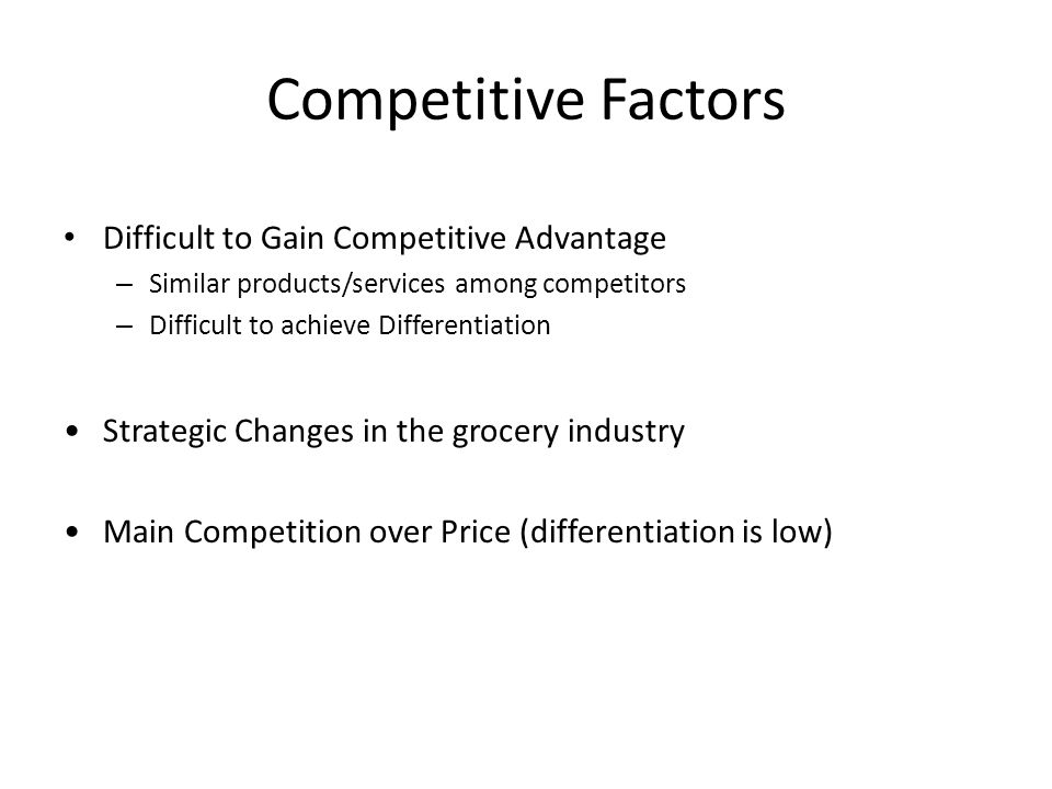 Competitive Factors Difficult to Gain Competitive Advantage